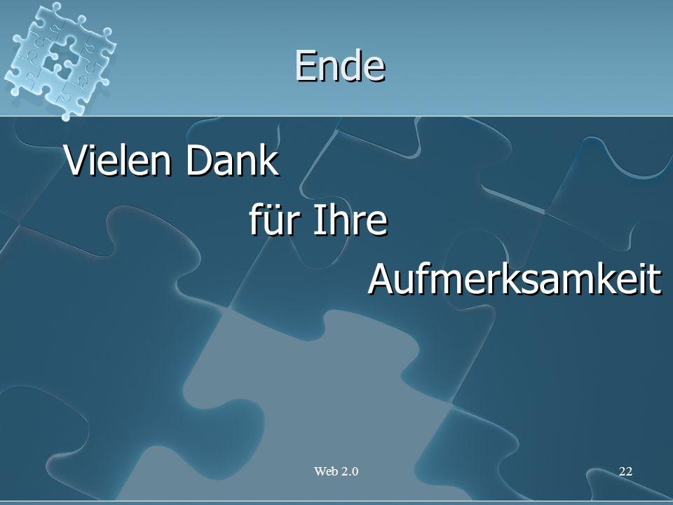Web 2.022 Ende Vielen Dank für Ihre Aufmerksamkeit Vielen Dank für Ihre Aufmerksamkeit