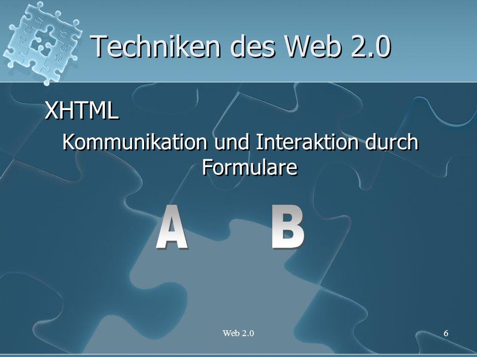 Web 2.07 Techniken des Web 2.0 Java Script Verhaltenssteuerung Der Umfang der Syntax ist überschaubar Testen durch Web-Browser Java Script Verhaltenssteuerung Der Umfang der Syntax ist überschaubar Testen durch Web-Browser Beispiele
