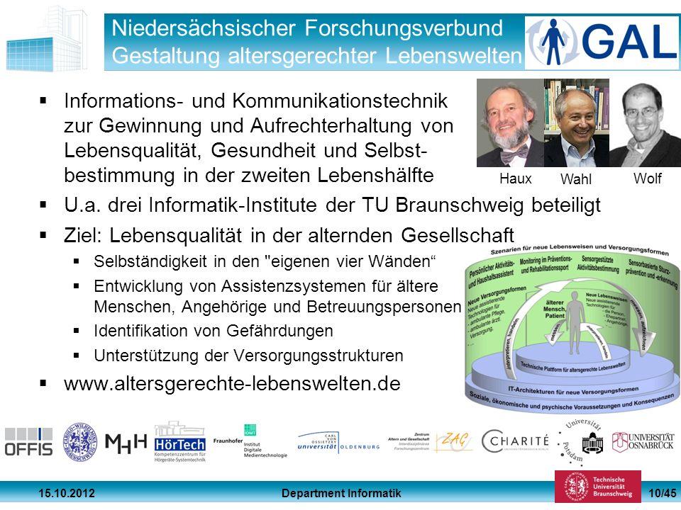 Department Informatik 15.10.2012 10/45 Niedersächsischer Forschungsverbund Gestaltung altersgerechter Lebenswelten Informations- und Kommunikationstec