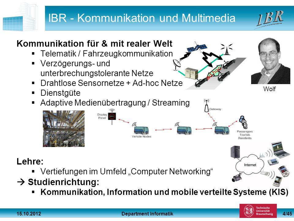 Department Informatik 15.10.2012 4/45 IBR - Kommunikation und Multimedia Kommunikation für & mit realer Welt Telematik / Fahrzeugkommunikation Verzöge