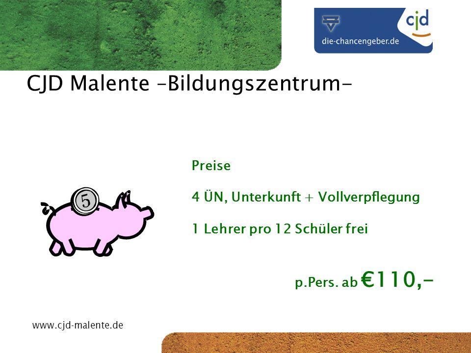 CJD-Musterstadt CJD Malente –Bildungszentrum- Preise 4 ÜN, Unterkunft + Vollverpflegung 1 Lehrer pro 12 Schüler frei p.Pers. ab 110,- www.cjd-malente.