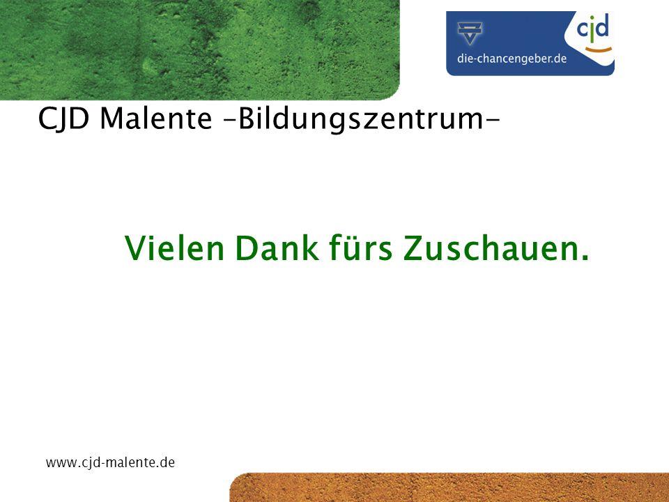 CJD-Musterstadt CJD Malente –Bildungszentrum- Vielen Dank fürs Zuschauen. www.cjd-malente.de