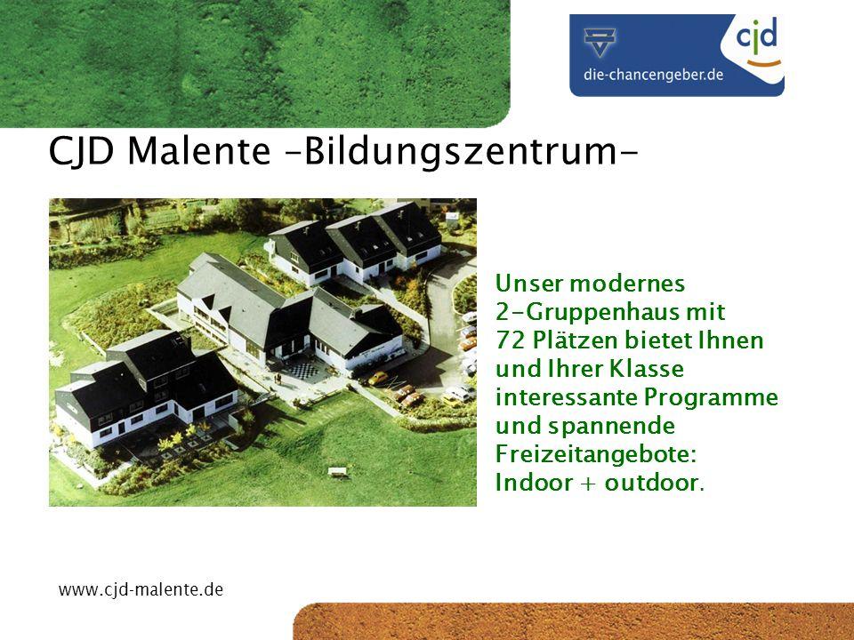 CJD-Musterstadt CJD Malente –Bildungszentrum- Unser modernes 2-Gruppenhaus mit 72 Plätzen bietet Ihnen und Ihrer Klasse interessante Programme und spa