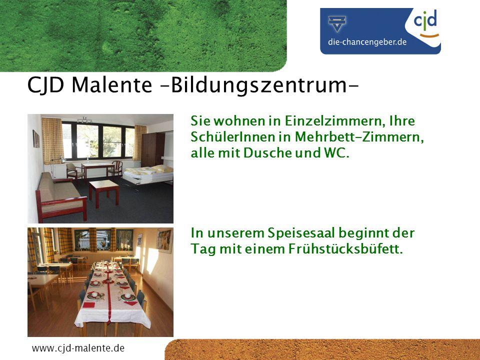 CJD-Musterstadt CJD Malente –Bildungszentrum- Sie wohnen in Einzelzimmern, Ihre SchülerInnen in Mehrbett-Zimmern, alle mit Dusche und WC. In unserem S