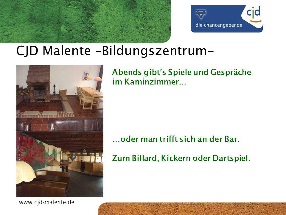 CJD-Musterstadt CJD Malente –Bildungszentrum- Abends gibts Spiele und Gespräche im Kaminzimmer... …oder man trifft sich an der Bar. Zum Billard, Kicke