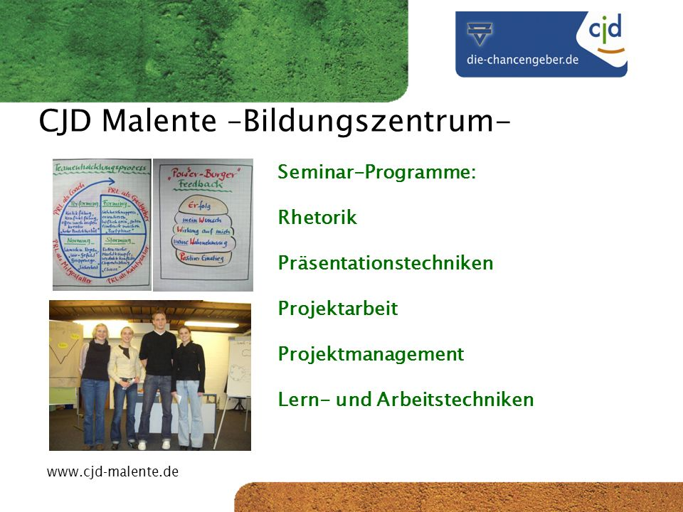 CJD-Musterstadt CJD Malente –Bildungszentrum- Seminar-Programme: Rhetorik Präsentationstechniken Projektarbeit Projektmanagement Lern- und Arbeitstech