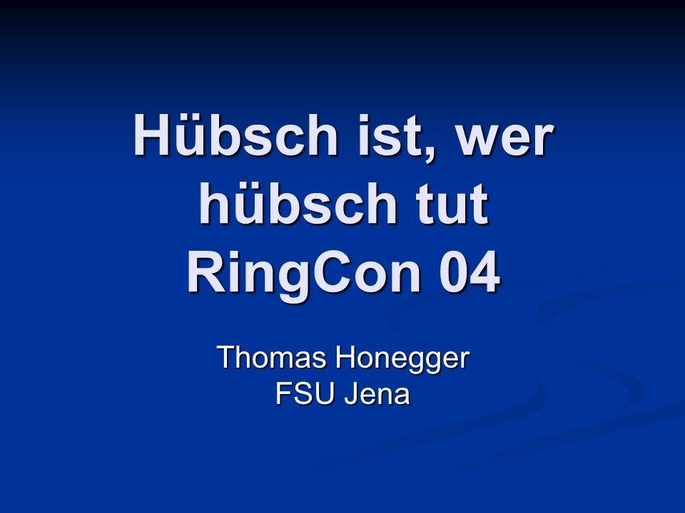 Hübsch ist, wer hübsch tut RingCon 04 Thomas Honegger FSU Jena