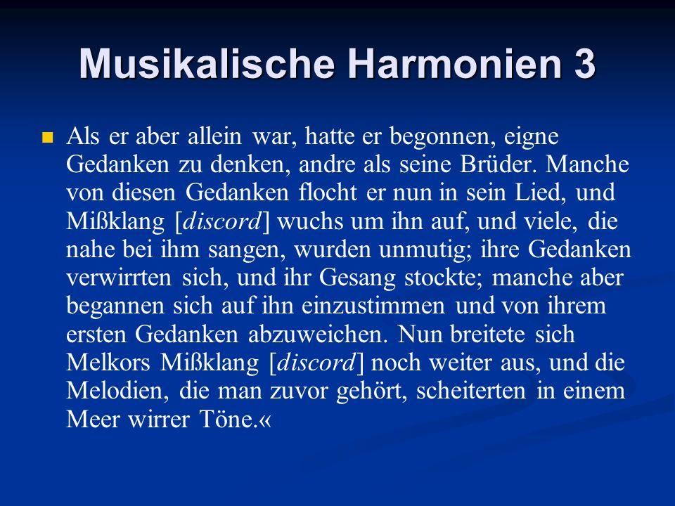 Musikalische Harmonien 3 Als er aber allein war, hatte er begonnen, eigne Gedanken zu denken, andre als seine Brüder. Manche von diesen Gedanken floch
