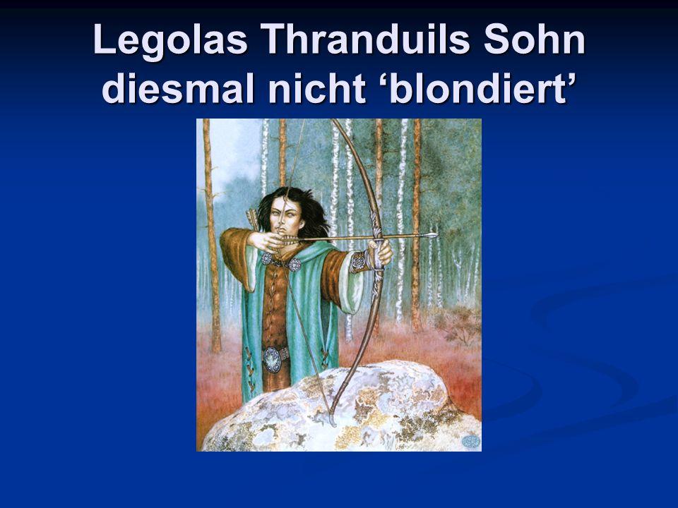 Legolas Thranduils Sohn diesmal nicht blondiert