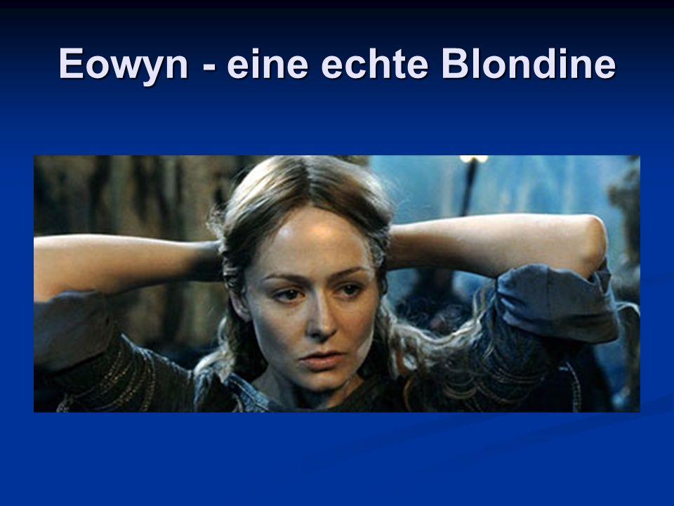 Eowyn - eine echte Blondine