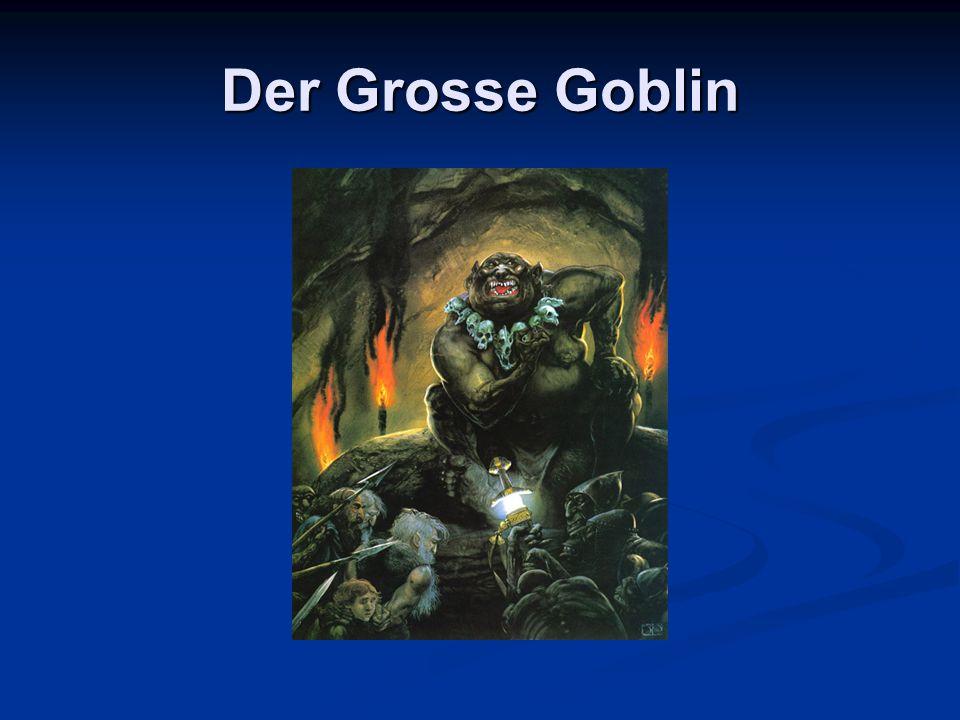 Der Grosse Goblin