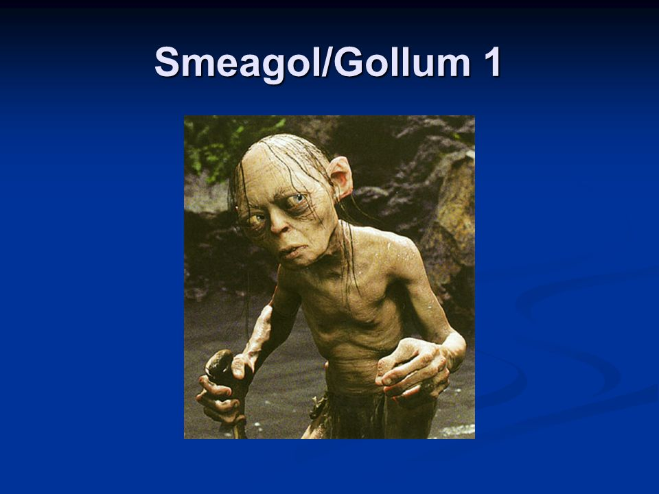 Smeagol/Gollum 1