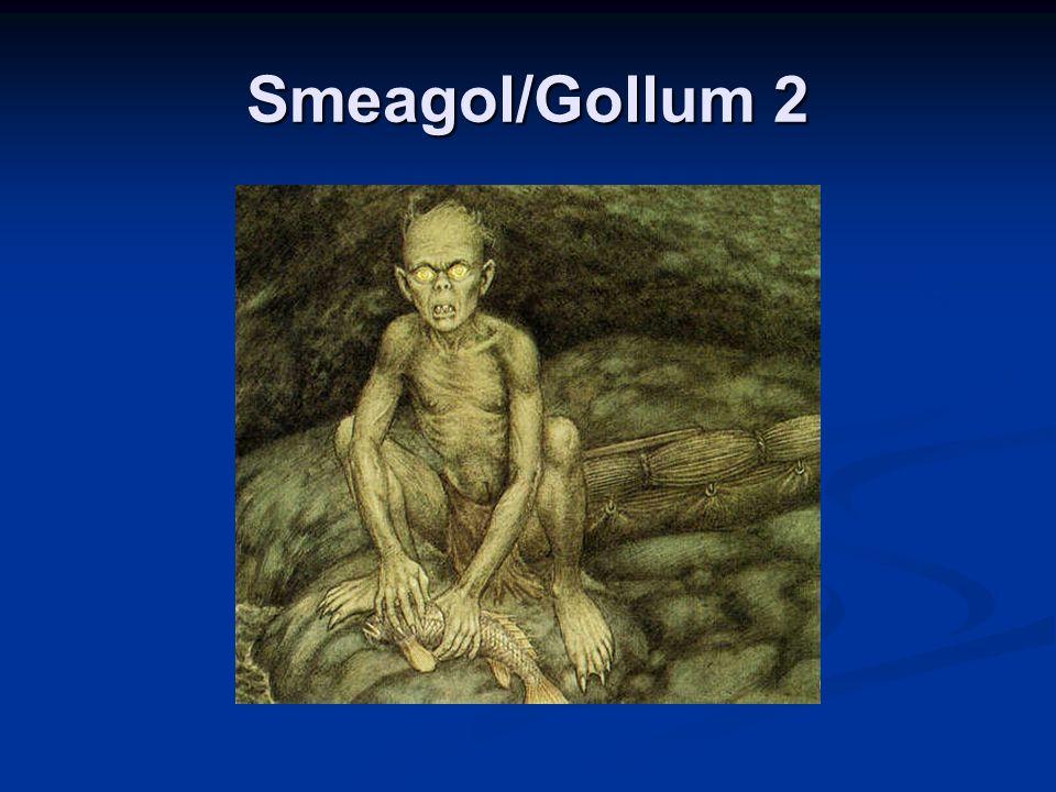 Smeagol/Gollum 2