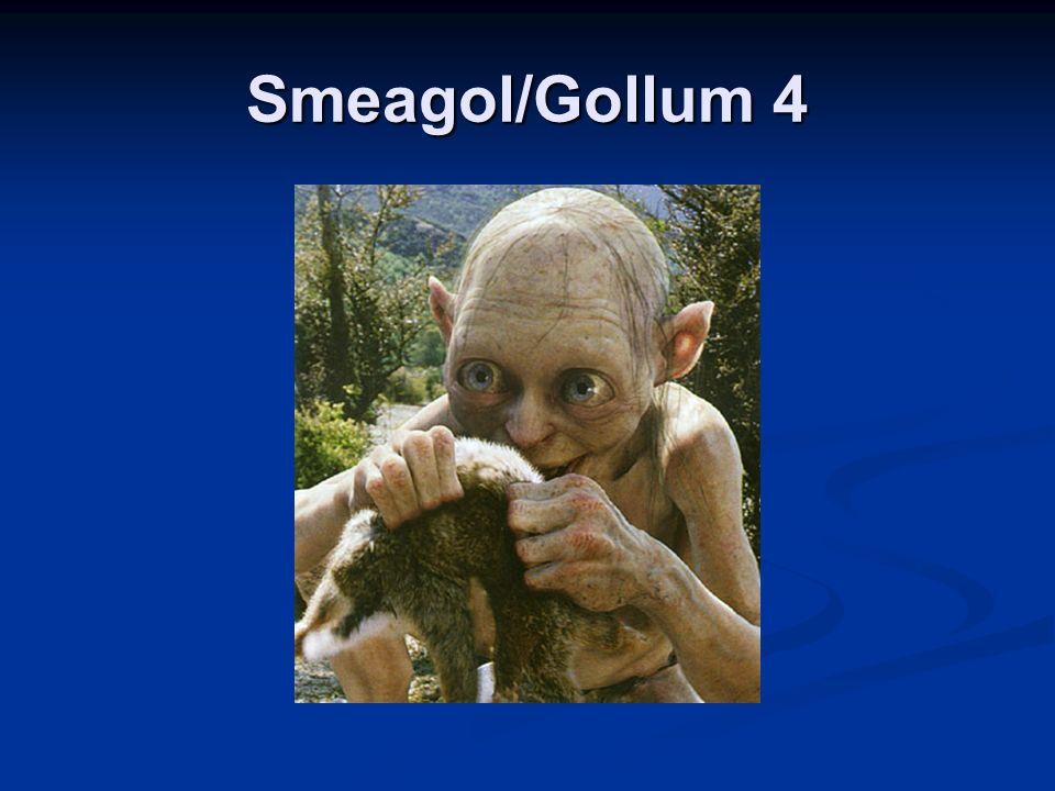 Smeagol/Gollum 4
