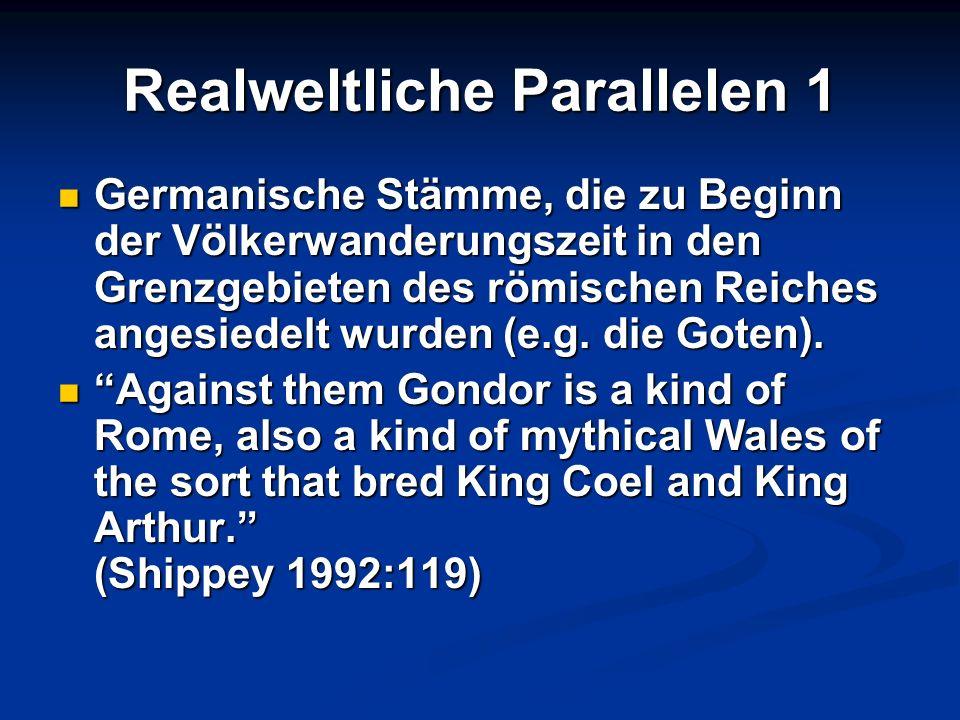 Realweltliche Parallelen 1 Germanische Stämme, die zu Beginn der Völkerwanderungszeit in den Grenzgebieten des römischen Reiches angesiedelt wurden (e