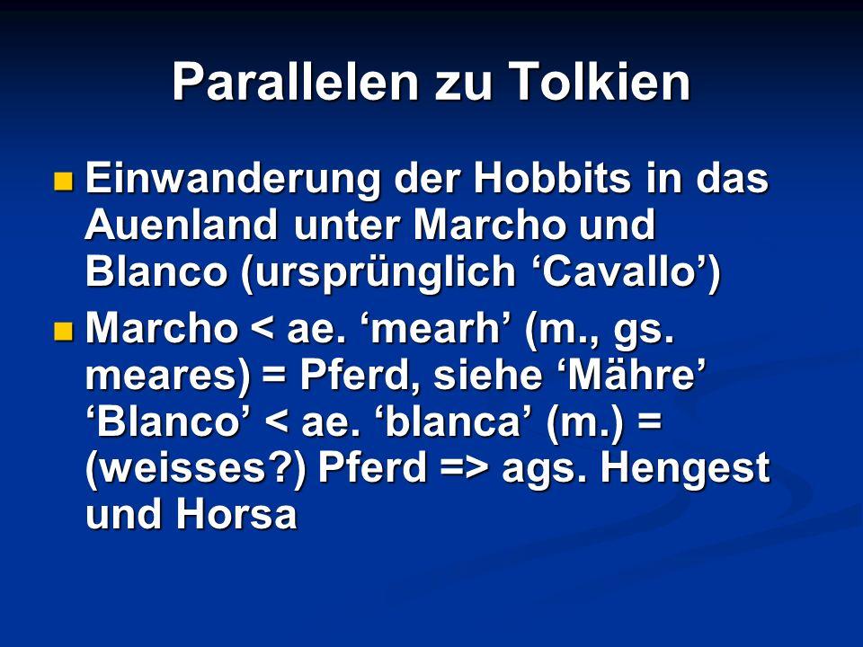Parallelen zu Tolkien Einwanderung der Hobbits in das Auenland unter Marcho und Blanco (ursprünglich Cavallo) Einwanderung der Hobbits in das Auenland