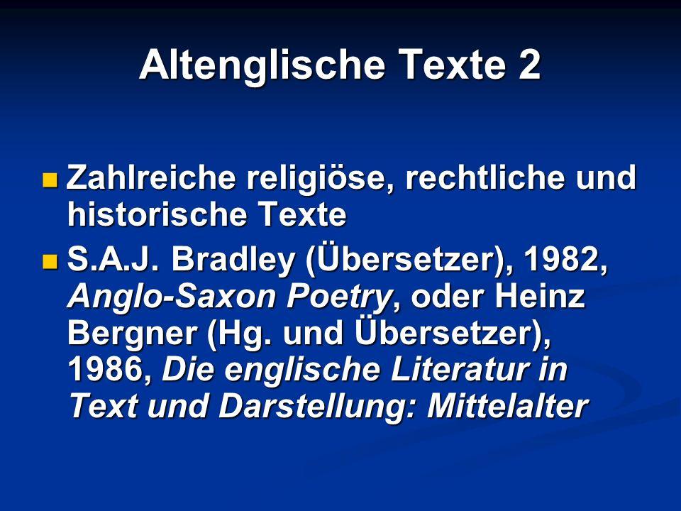 Altenglische Texte 2 Zahlreiche religiöse, rechtliche und historische Texte Zahlreiche religiöse, rechtliche und historische Texte S.A.J. Bradley (Übe