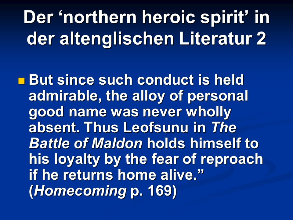 Der northern heroic spirit in der altenglischen Literatur 2 But since such conduct is held admirable, the alloy of personal good name was never wholly
