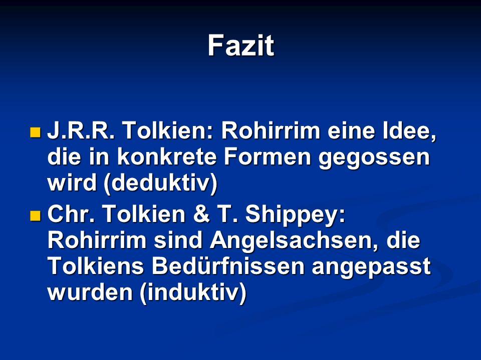 Fazit J.R.R. Tolkien: Rohirrim eine Idee, die in konkrete Formen gegossen wird (deduktiv) J.R.R. Tolkien: Rohirrim eine Idee, die in konkrete Formen g