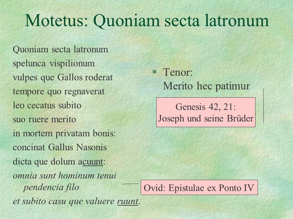 Motetus: Quoniam secta latronum Quoniam secta latronum spelunca vispilionum vulpes que Gallos roderat tempore quo regnaverat leo cecatus subito suo ru
