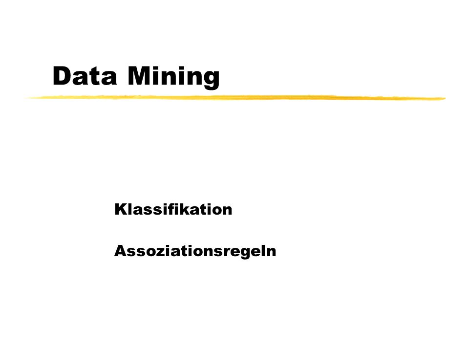 Data Mining Klassifikation Assoziationsregeln