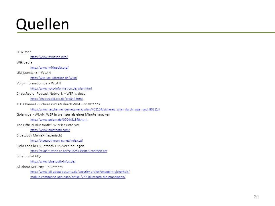Quellen IT Wissen http://www.itwissen.info/ Wikipedia http://www.wikipedia.org/ UNI Konstanz – WLAN http://wiki.uni-konstanz.de/wlan Voip-information.