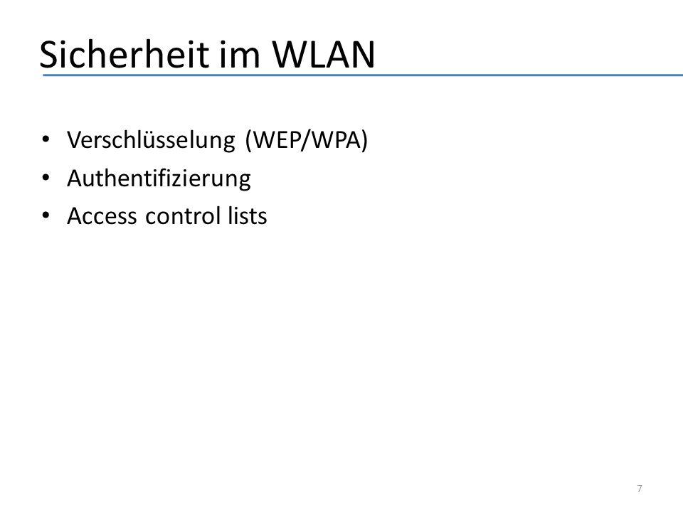 WEP (Wired Equivalent Privacy) Standard-Verschlüsselungsalgorithmus für WLAN Regelt den Zugang zum Netz (Authentifizierung) Sicherstellung der Vertraulichkeit und Integrität der Daten Nutzt RC4-Algorithmus (Stromchiffre) 8
