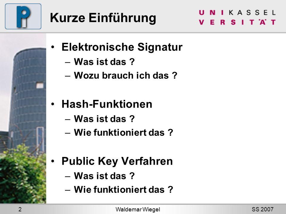 SS 2007 Kurze Einführung Elektronische Signatur –Was ist das .