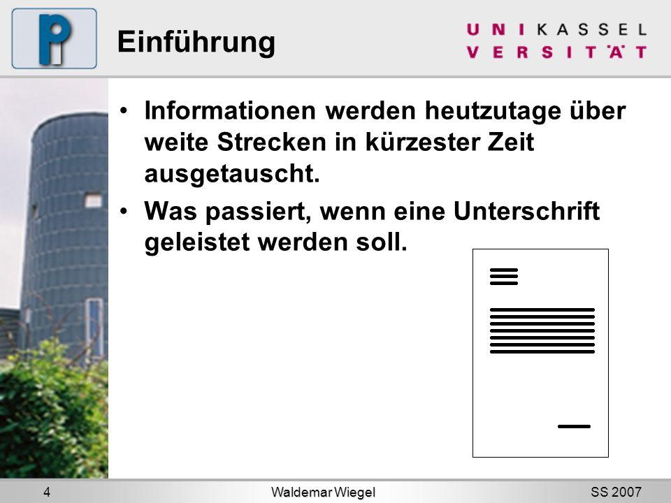 SS 2007 Einführung Informationen werden heutzutage über weite Strecken in kürzester Zeit ausgetauscht.