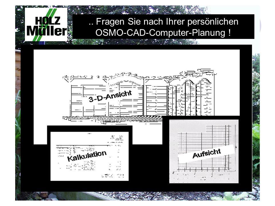 .. Fragen Sie nach Ihrer persönlichen OSMO-CAD-Computer-Planung !