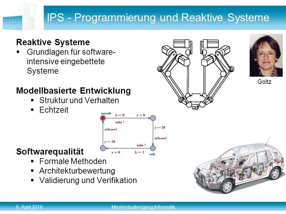 6. April 2010 Masterstudiengang Informatik IPS - Programmierung und Reaktive Systeme Reaktive Systeme Grundlagen für software- intensive eingebettete