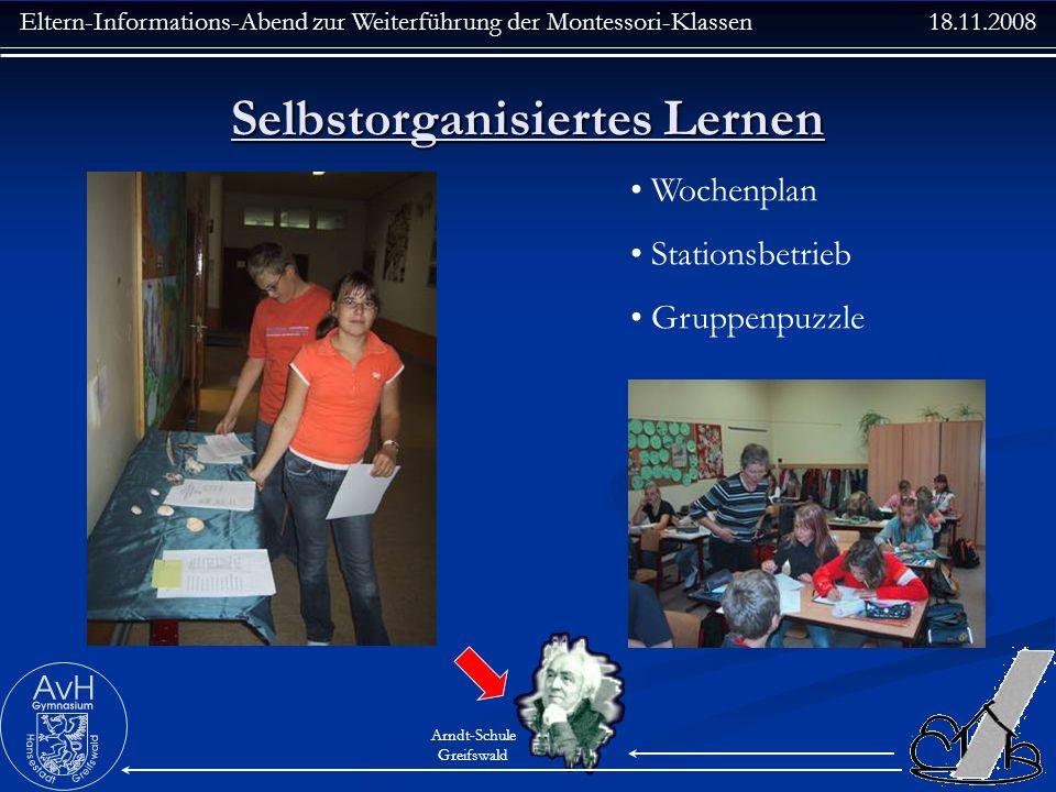 Eltern-Informations-Abend zur Weiterführung der Montessori-Klassen 18.11.2008 Arndt-Schule Greifswald Selbstorganisiertes Lernen Wochenplan Stationsbe