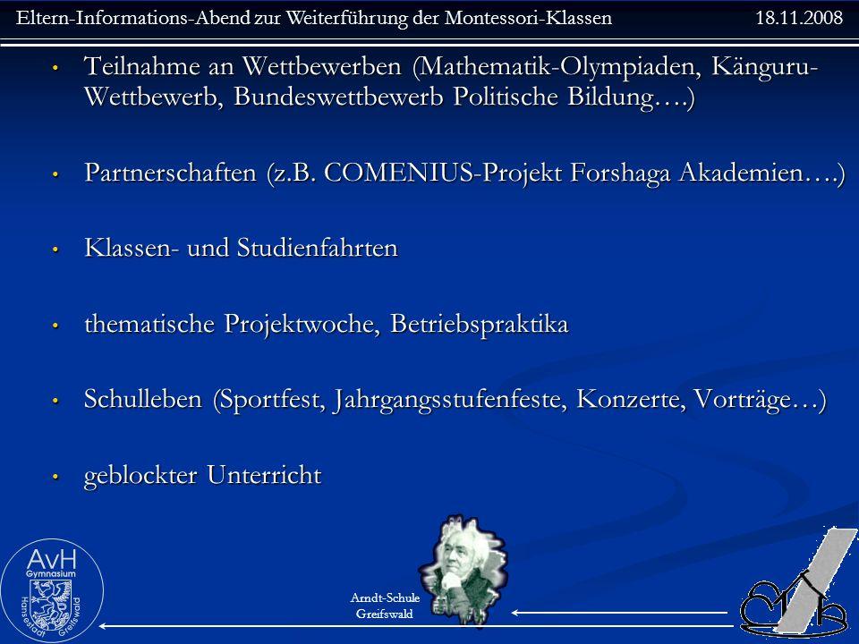 Eltern-Informations-Abend zur Weiterführung der Montessori-Klassen 18.11.2008 Arndt-Schule Greifswald Teilnahme an Wettbewerben (Mathematik-Olympiaden