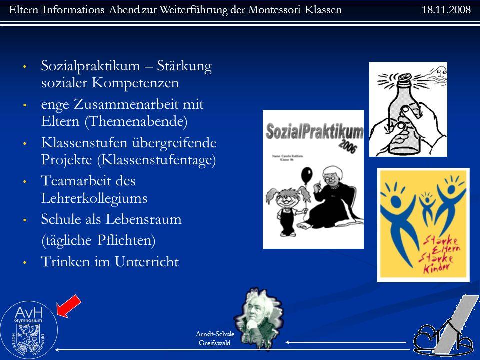 Eltern-Informations-Abend zur Weiterführung der Montessori-Klassen 18.11.2008 Arndt-Schule Greifswald Sozialpraktikum – Stärkung sozialer Kompetenzen