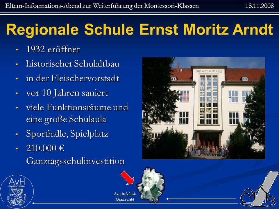 Eltern-Informations-Abend zur Weiterführung der Montessori-Klassen 18.11.2008 Arndt-Schule Greifswald 1932 eröffnet 1932 eröffnet historischer Schulal