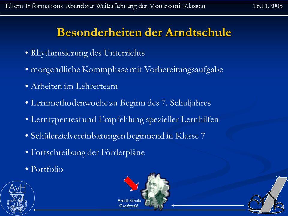 Eltern-Informations-Abend zur Weiterführung der Montessori-Klassen 18.11.2008 Arndt-Schule Greifswald Besonderheiten der Arndtschule Rhythmisierung de