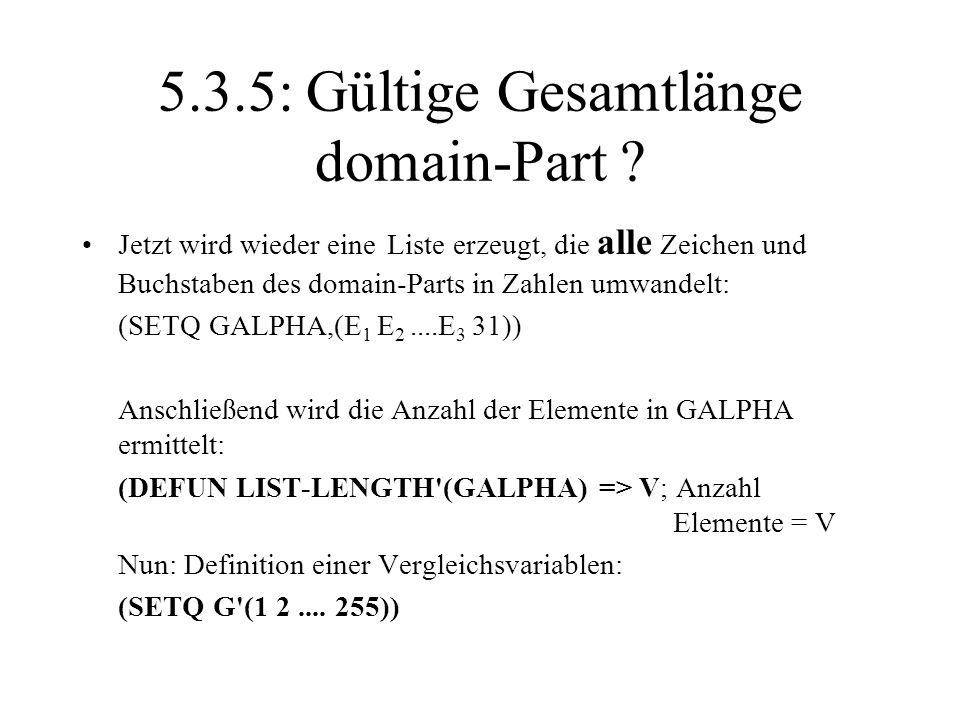5.3.5: Gültige Gesamtlänge domain-Part ? Jetzt wird wieder eine Liste erzeugt, die alle Zeichen und Buchstaben des domain-Parts in Zahlen umwandelt: (