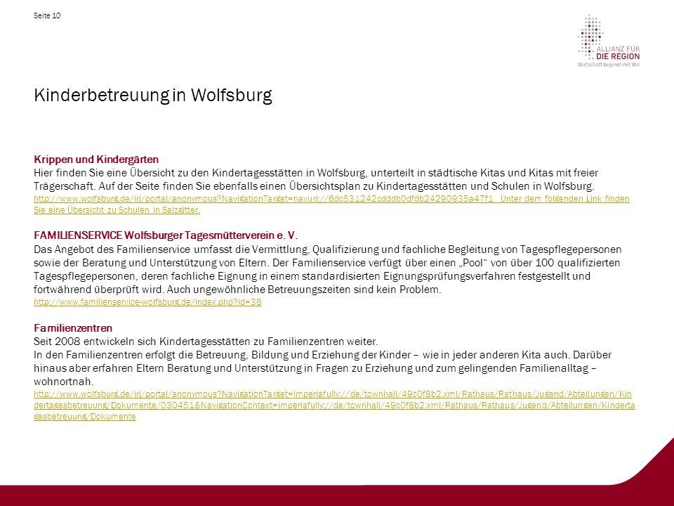 Seite 10 Kinderbetreuung in Wolfsburg Krippen und Kindergärten Hier finden Sie eine Übersicht zu den Kindertagesstätten in Wolfsburg, unterteilt in städtische Kitas und Kitas mit freier Trägerschaft.