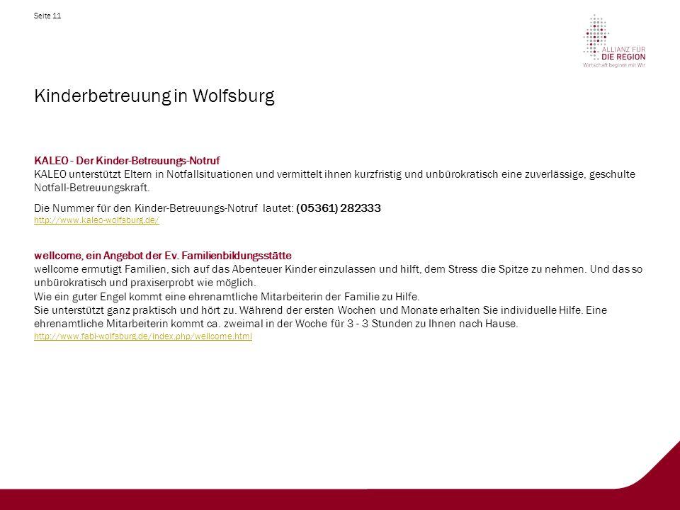 Seite 11 Kinderbetreuung in Wolfsburg KALEO - Der Kinder-Betreuungs-Notruf KALEO unterstützt Eltern in Notfallsituationen und vermittelt ihnen kurzfristig und unbürokratisch eine zuverlässige, geschulte Notfall-Betreuungskraft.