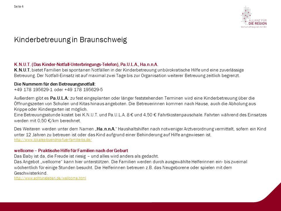 Seite 5 Kinderbetreuung in Braunschweig Braunschweiger Kirchengemeinden Viele Braunschweiger Kirchengemeinden bieten betreute Spielkreise für Kinder an.