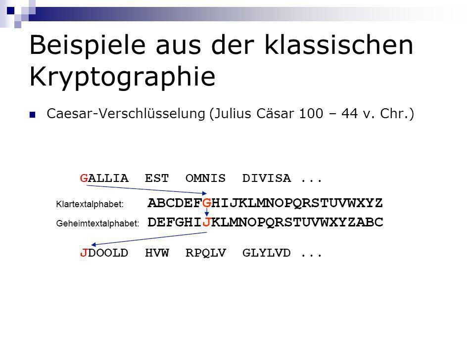 Beispiele aus der klassischen Kryptographie Caesar-Verschlüsselung (Julius Cäsar 100 – 44 v. Chr.)