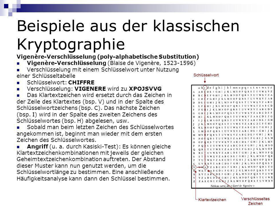 Beispiele aus der klassischen Kryptographie Vigenère-Verschlüsselung (poly-alphabetische Substitution) Vigenère-Verschlüsselung (Blaise de Vigenère, 1