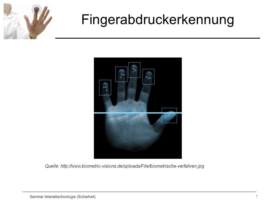 Seminar Intenettechnologie (Sicherheit)8 Fingerabdruckerkennung Eine der ersten biometrischen Eigenschaften, die untersucht wurden Ab Anfang des 19.