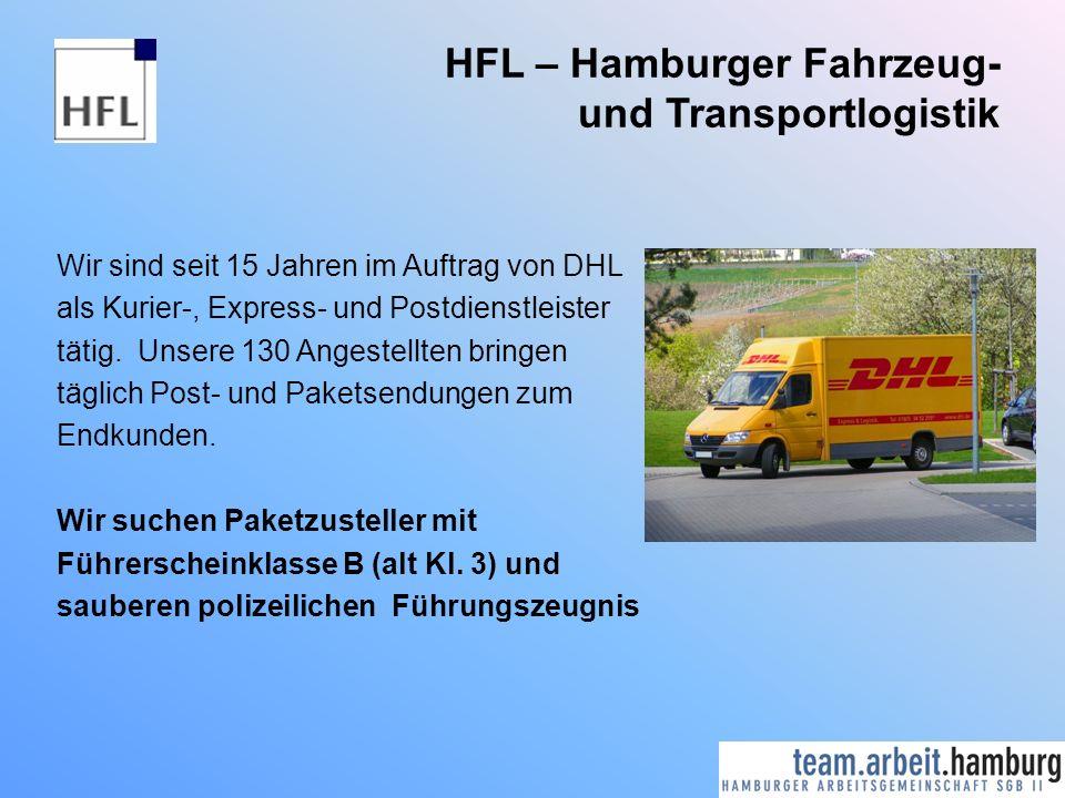 HFL – Hamburger Fahrzeug- und Transportlogistik Wir sind seit 15 Jahren im Auftrag von DHL als Kurier-, Express- und Postdienstleister tätig. Unsere 1