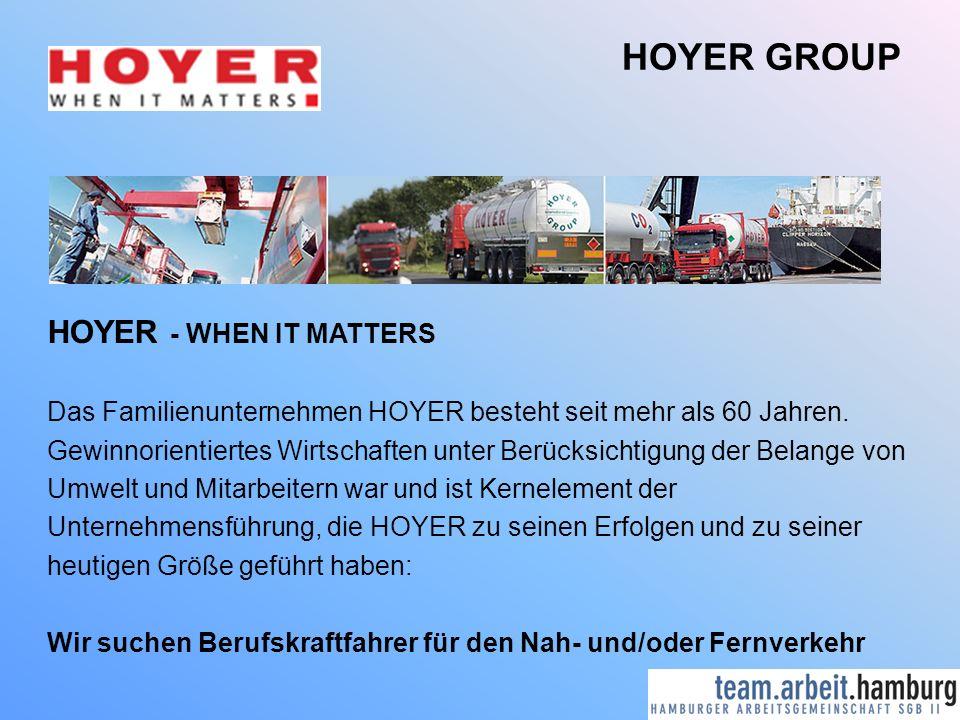 HOYER GROUP HOYER - WHEN IT MATTERS Das Familienunternehmen HOYER besteht seit mehr als 60 Jahren.