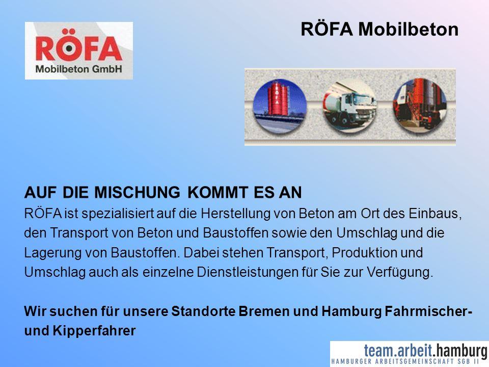 RÖFA Mobilbeton AUF DIE MISCHUNG KOMMT ES AN RÖFA ist spezialisiert auf die Herstellung von Beton am Ort des Einbaus, den Transport von Beton und Baustoffen sowie den Umschlag und die Lagerung von Baustoffen.
