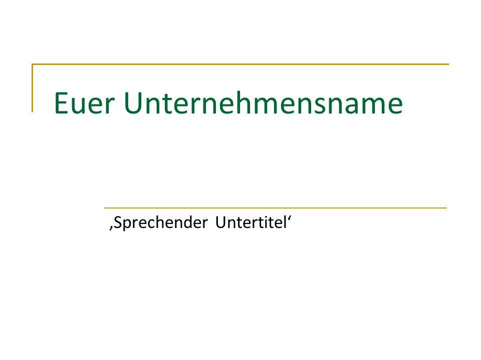 Euer Unternehmensname Sprechender Untertitel