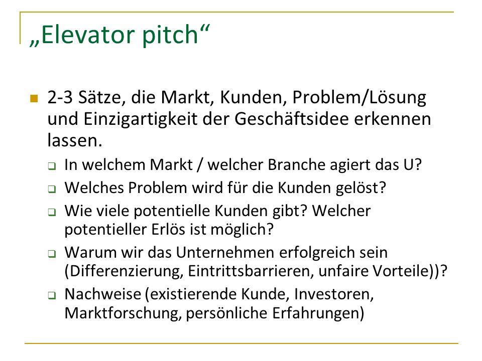 Elevator pitch 2-3 Sätze, die Markt, Kunden, Problem/Lösung und Einzigartigkeit der Geschäftsidee erkennen lassen. In welchem Markt / welcher Branche
