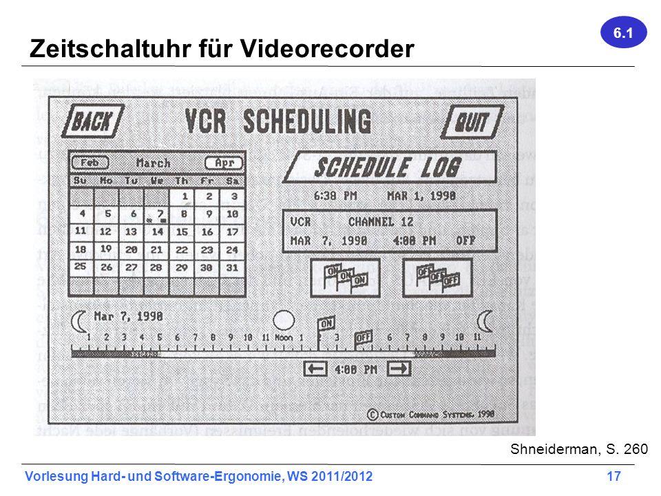 Vorlesung Hard- und Software-Ergonomie, WS 2011/2012 17 Zeitschaltuhr für Videorecorder Shneiderman, S. 260 6.1
