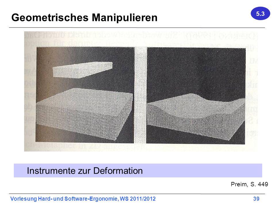 Vorlesung Hard- und Software-Ergonomie, WS 2011/2012 39 Geometrisches Manipulieren Instrumente zur Deformation 5.3 Preim, S. 449